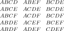 \begin{array}{ccc} ABCD & ABEF & BCDE \ ABCE & ACDE & BCDE \ 